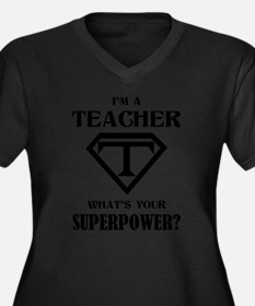 I'm A Teacher, What's Your Superpower? Plus Size T