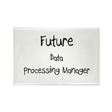 Future Data Processing Manager Rectangle Magnet