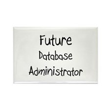 Future Database Administrator Rectangle Magnet