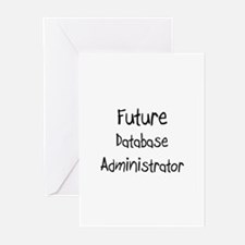 Future Database Administrator Greeting Cards (Pk o