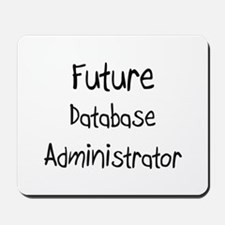 Future Database Administrator Mousepad