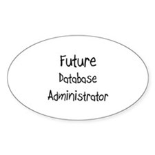 Future Database Administrator Oval Decal