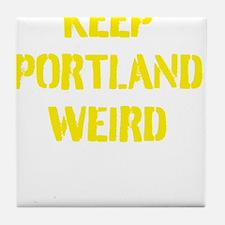 Keep Portland Weird 4 Tile Coaster