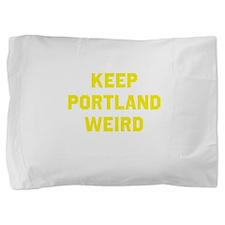 Keep Portland Weird Pillow Sham