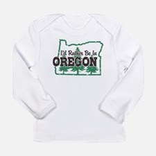I'd Rather Be In Oregon Long Sleeve T-Shirt