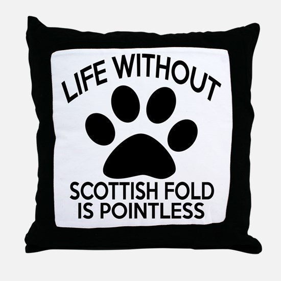 Life Without Scottish Fold Cat Design Throw Pillow