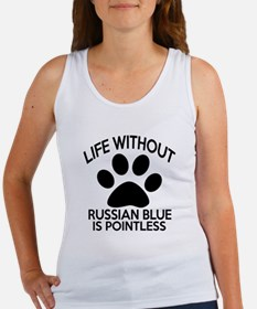 Life Without Russian Blue Cat Des Women's Tank Top