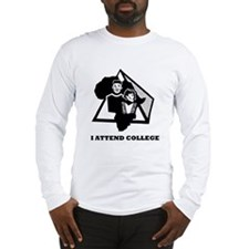 I Attend College Long Sleeve T-Shirt
