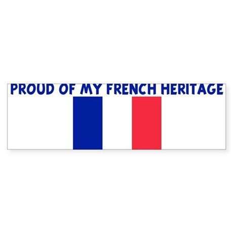 PROUD OF MY FRENCH HERITAGE Bumper Sticker