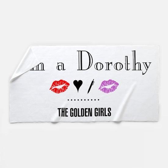 I'm A Dorothy Beach Towel