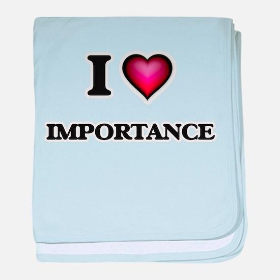 I Love Importance baby blanket