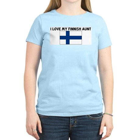 I LOVE MY FINNISH AUNT Women's Light T-Shirt