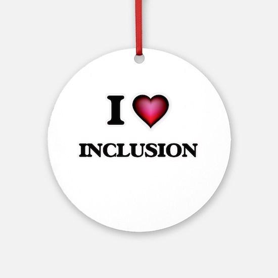 I Love Inclusion Round Ornament