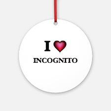 I Love Incognito Round Ornament