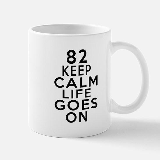 82 Keep calm Life Goes On Mug