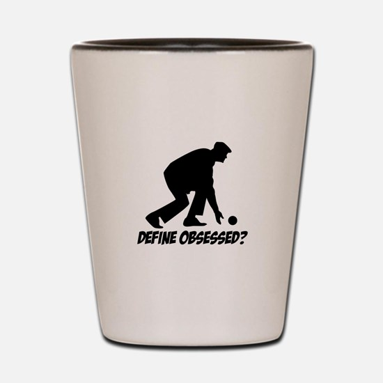 Bolowing Define Obsessed? Shot Glass