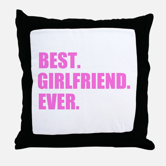 Pink Best Girlfriend Ever Throw Pillow