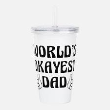 World's Okayest Dad Acrylic Double-wall Tumbler