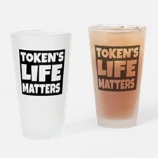 Token's life matters Drinking Glass