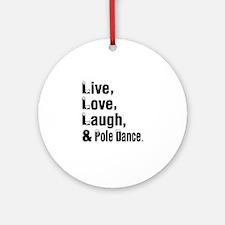 Live Love Pole Dance Designs Round Ornament