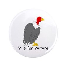 """V is for Vulture 3.5"""" Button"""