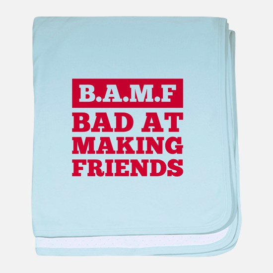 Bad at Making Friends baby blanket