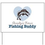 Grandpa's Future Fishing Buddy Fisherman Yard Sign