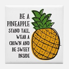 Be A Pineapple Tile Coaster