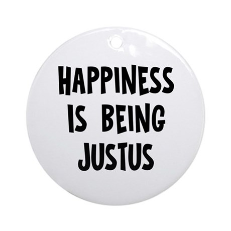 Happiness is being Justus Ornament (Round)