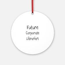 Future Corporate Librarian Ornament (Round)