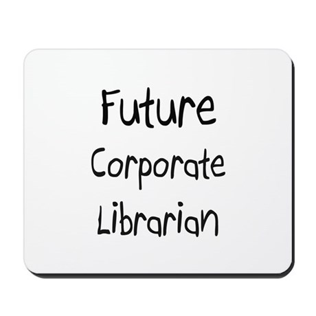 Future Corporate Librarian Mousepad