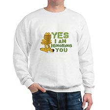 Ignoring you Garfield Sweatshirt