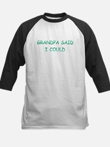 Grandpa Said I Could Kids Baseball Jersey