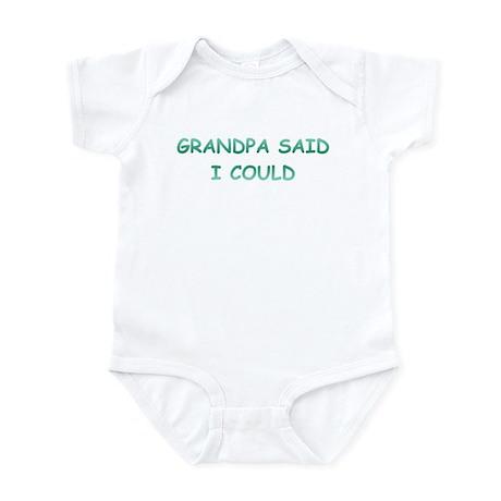 Grandpa Said I Could Infant Bodysuit