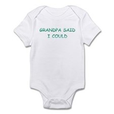 Grandpa Said I Could Infant Bodysuit