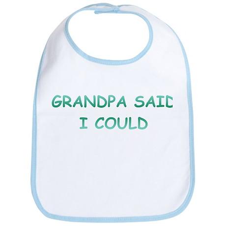 Grandpa Said I Could Bib
