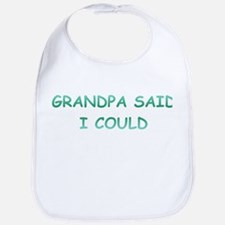 Grandpa Said I Could Bib