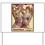 Maud Arizona Vintage Tattooed Lady Print Yard Sign