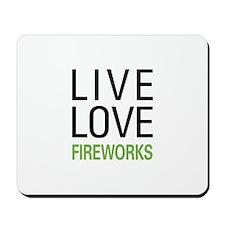 Live Love Fireworks Mousepad