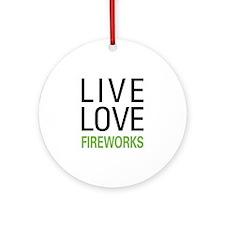 Live Love Fireworks Ornament (Round)