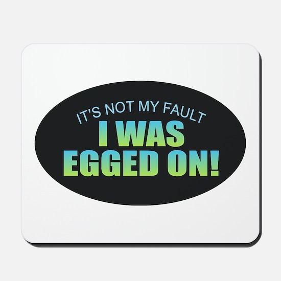 I Was Egged On Mousepad