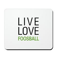Live Love Foosball Mousepad
