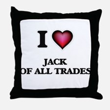 I Love Jack Of All Trades Throw Pillow