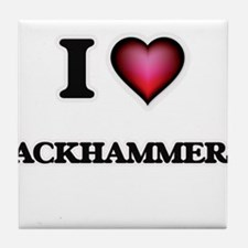 I Love Jackhammers Tile Coaster