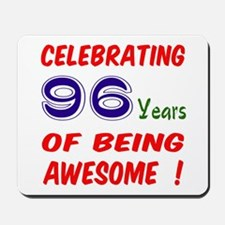 Celebrating 96 years of being awesome ! Mousepad