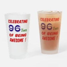 Celebrating 96 years of being aweso Drinking Glass