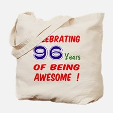 Celebrating 96 years of being awesome ! Tote Bag
