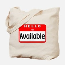 Hello I'm Available Tote Bag