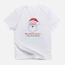 Santa I Got Grandma Infant T-Shirt