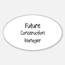 Future Construction Manager Oval Decal